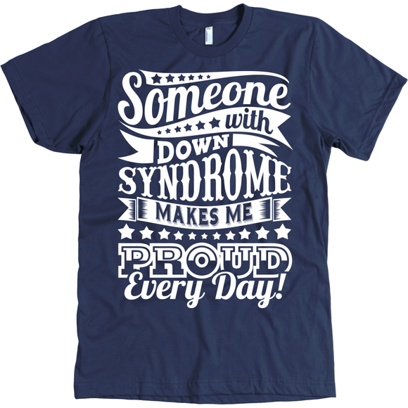 Someone with Down syndrome makes me Proud Every Day!