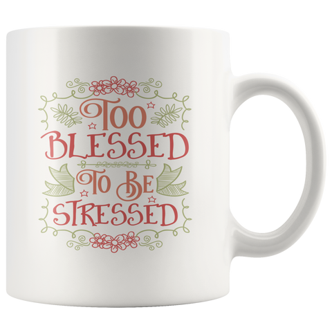 Image of Too Blessed To Be Stressed