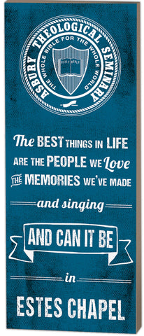 "The Best Things in Life Estes Chapel Sign (7"" x 18"")"