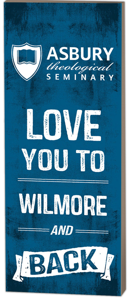 "Love you to Wilmore and Back Sign (7"" x 18"")"