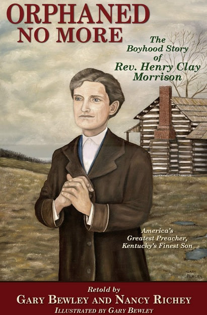 Orphaned No More: The Boyhood Story of Rev. Henry Clay Morrison