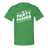 I'm a Party Pusher - Men's Tee