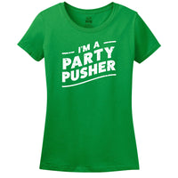 I'm a Party Pusher - Women's Tee