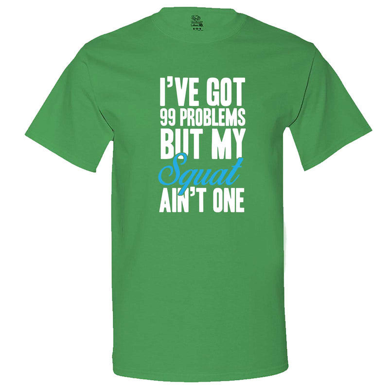 """I Got 99 Problems But My Squat Ain't One"" men's t-shirt Irish-Green"
