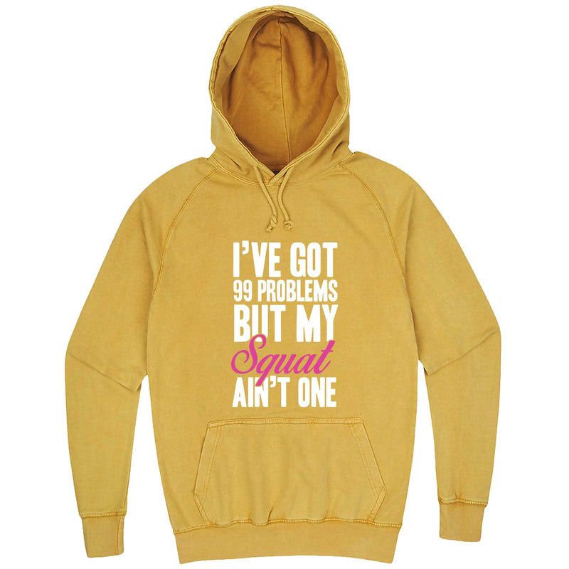"""I Got 99 Problems But My Squat Ain't One"" hoodie, 3XL, Vintage Mustard"