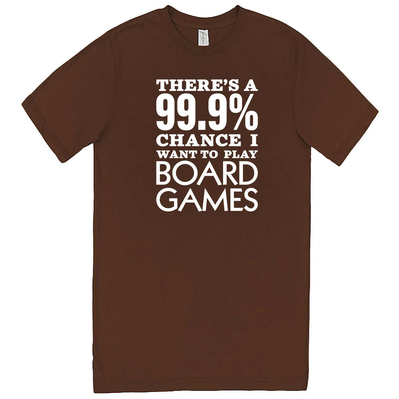 """There's a 99% Chance I Want To Play Board Games"" men's t-shirt Chestnut"