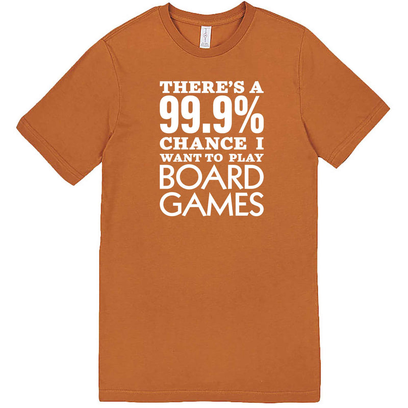 """There's a 99% Chance I Want To Play Board Games"" men's t-shirt Meerkat"