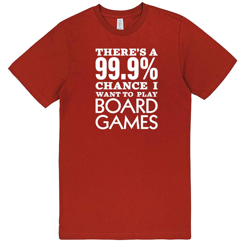 """There's a 99% Chance I Want To Play Board Games"" men's t-shirt Paprika"