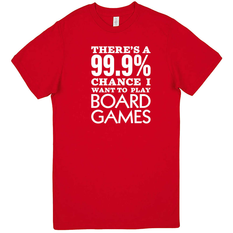"""There's a 99% Chance I Want To Play Board Games"" men's t-shirt Red"