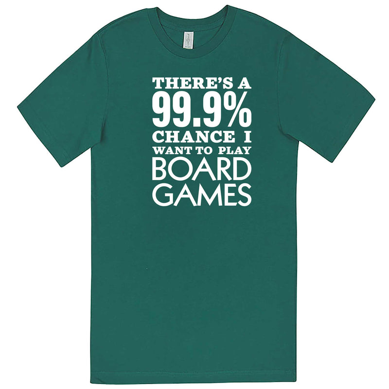 """There's a 99% Chance I Want To Play Board Games"" men's t-shirt Teal"