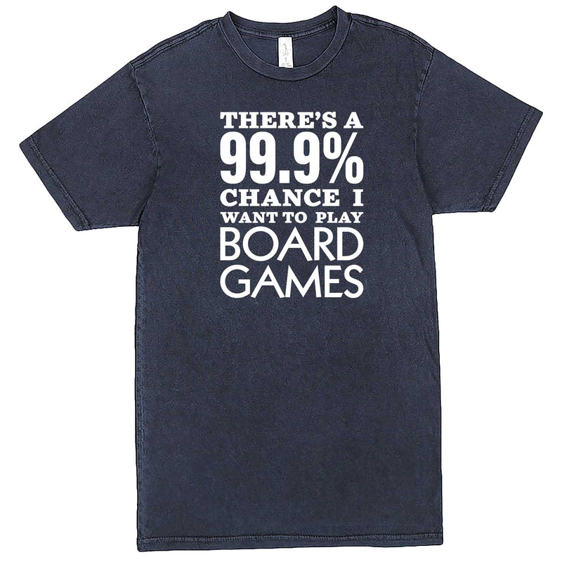 """There's a 99% Chance I Want To Play Board Games"" men's t-shirt Vintage Denim"