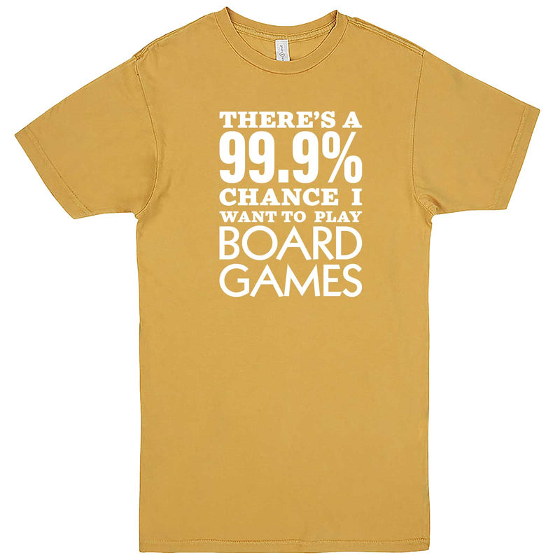 """There's a 99% Chance I Want To Play Board Games"" men's t-shirt Vintage Mustard"