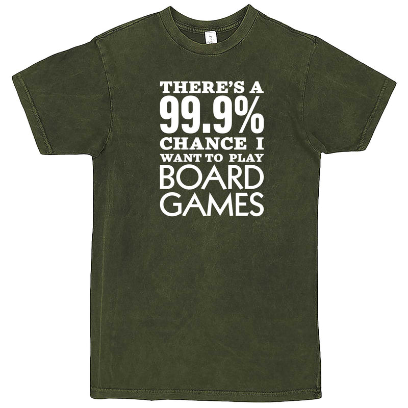 """There's a 99% Chance I Want To Play Board Games"" men's t-shirt Vintage Olive"