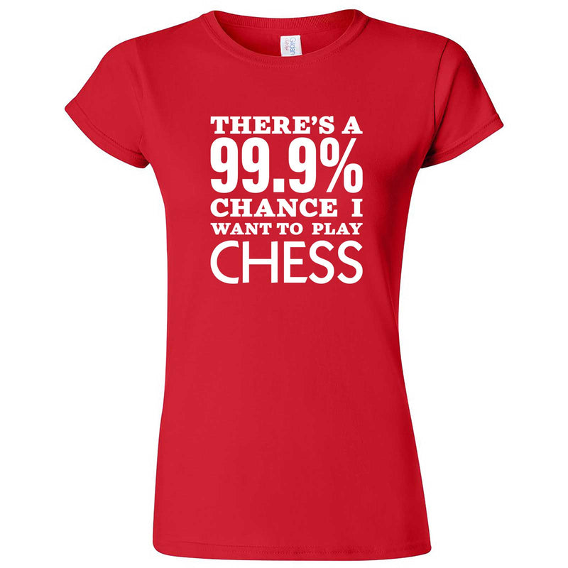 """There's a 99% Chance I Want To Play Chess"" women's t-shirt Red"