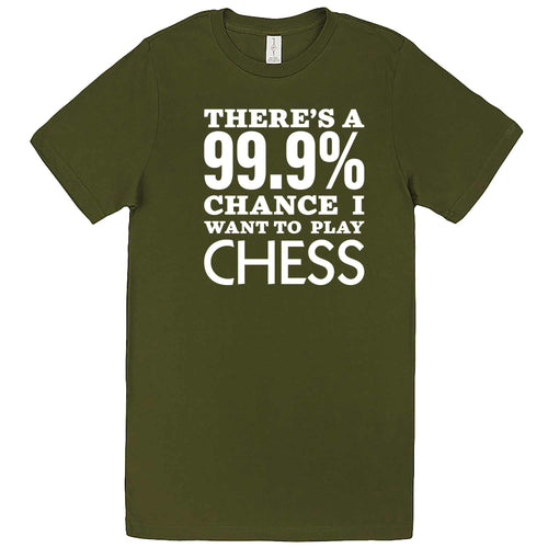 """There's a 99% Chance I Want To Play Chess"" men's t-shirt Army Green"