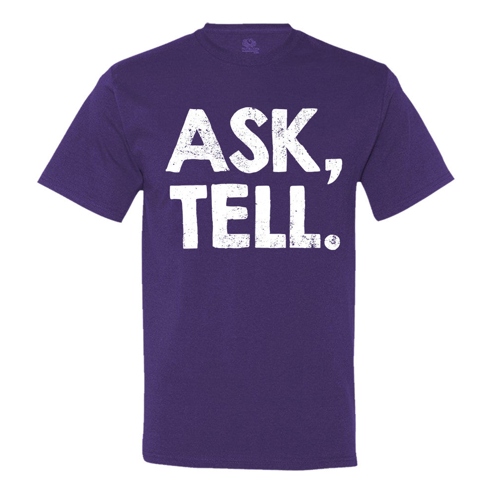 Ask, Tell. T-shirt