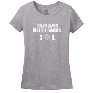 Board Games Destroy Families Women's T-Shirt