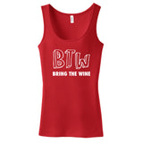 BTW - Bring The Wine - Ladies Tank Top