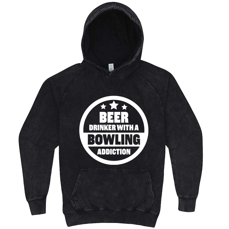 """Beer Drinker with a Bowling Addiction"" hoodie, 3XL, Vintage Black"