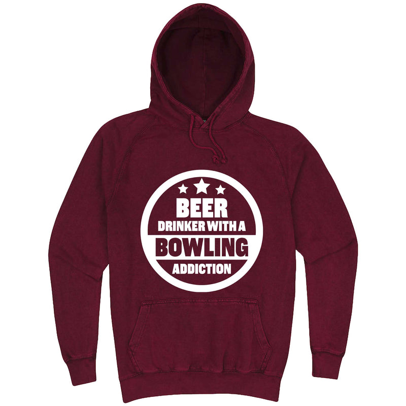 """Beer Drinker with a Bowling Addiction"" hoodie, 3XL, Vintage Brick"