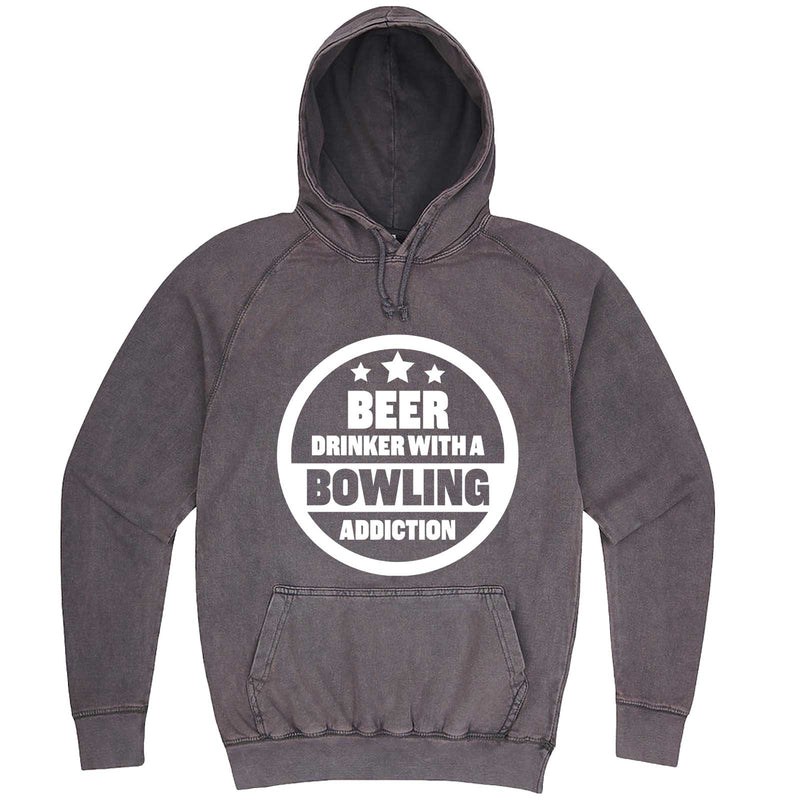 """Beer Drinker with a Bowling Addiction"" hoodie, 3XL, Vintage Zinc"