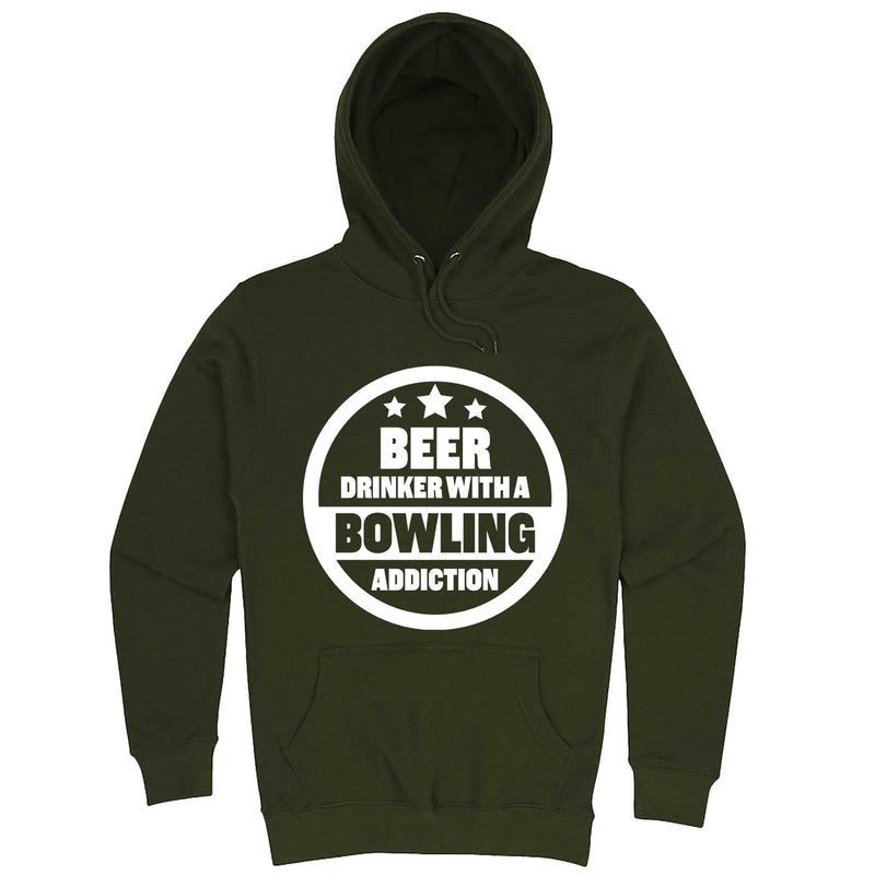 """Beer Drinker with a Bowling Addiction"" hoodie, 3XL, Army Green"