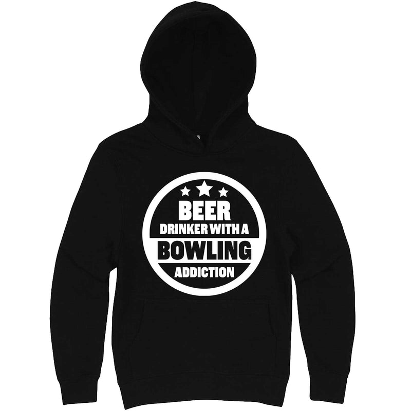 """Beer Drinker with a Bowling Addiction"" hoodie, 3XL, Black"