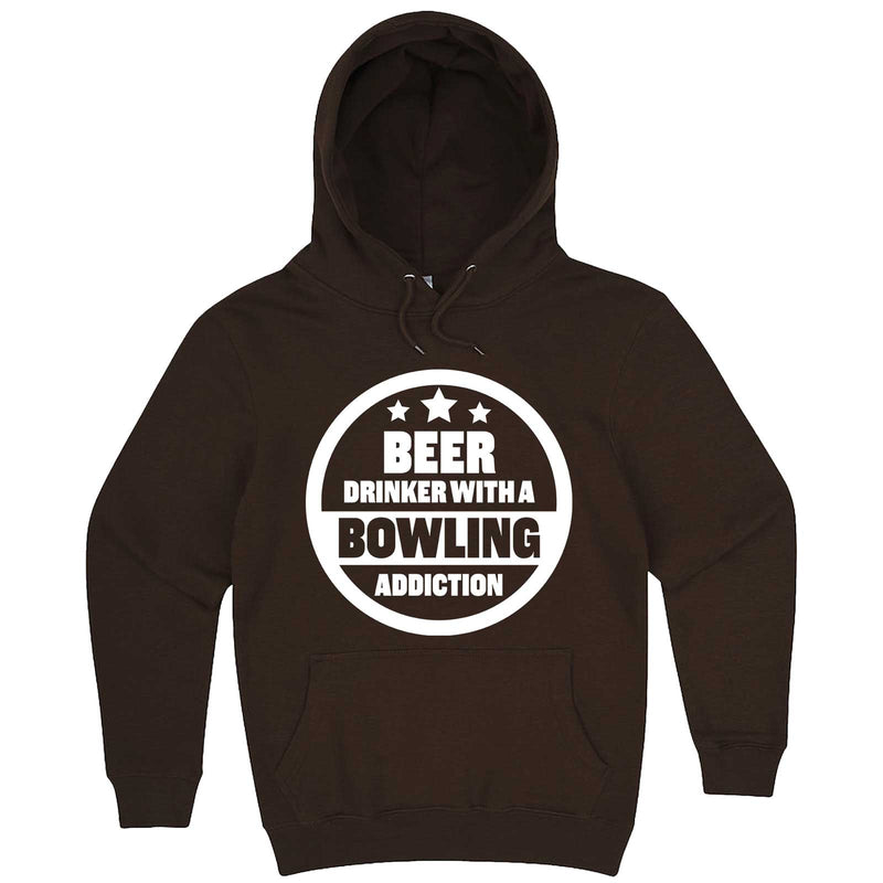 """Beer Drinker with a Bowling Addiction"" hoodie, 3XL, Chestnut"