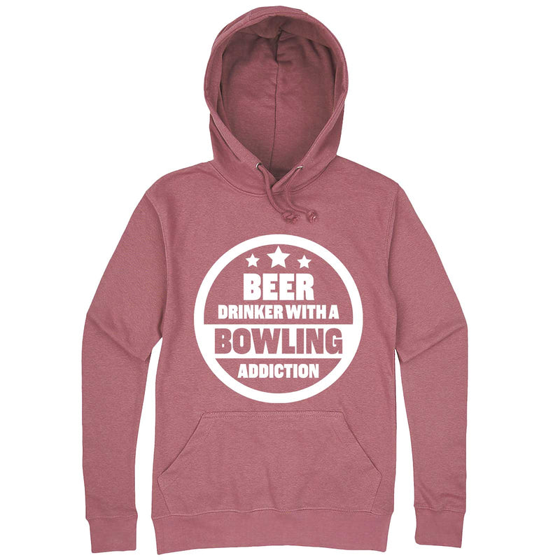 """Beer Drinker with a Bowling Addiction"" hoodie, 3XL, Mauve"