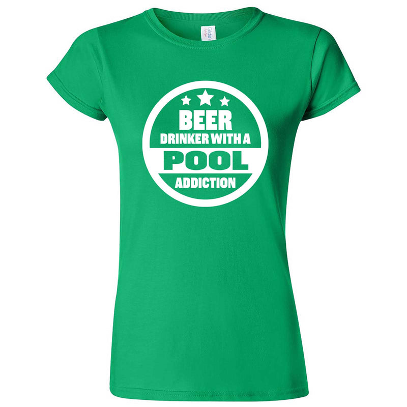 """Beer Drinker with a Pool Addiction"" women's t-shirt Irish Green"