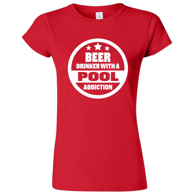 """Beer Drinker with a Pool Addiction"" women's t-shirt Red"