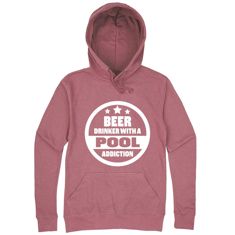 """Beer Drinker with a Pool Addiction"" hoodie, 3XL, Mauve"