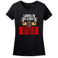 LAWFUL IN THE STREETS, CHAOTIC IN THE SHEETS