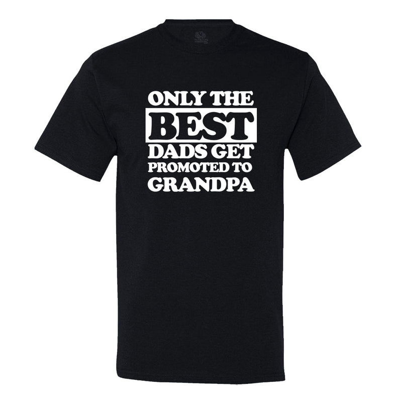 Only The Best Dad's Get Promoted To Grandpa