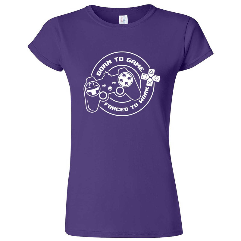 """Born to Game, Forced to Work"" women's t-shirt Purple"