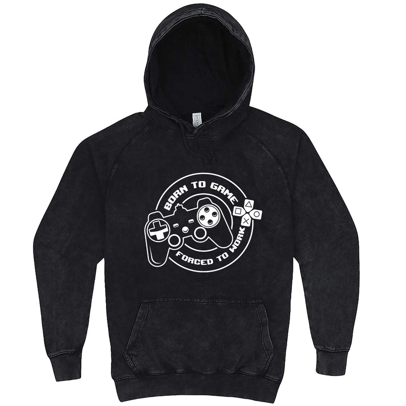 """Born to Game, Forced to Work"" hoodie, 3XL, Vintage Black"