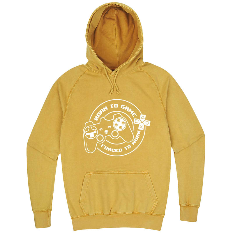 """Born to Game, Forced to Work"" hoodie, 3XL, Vintage Mustard"
