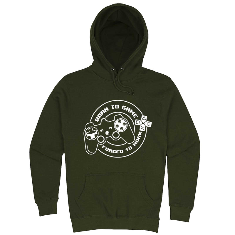 """Born to Game, Forced to Work"" hoodie, 3XL, Army Green"