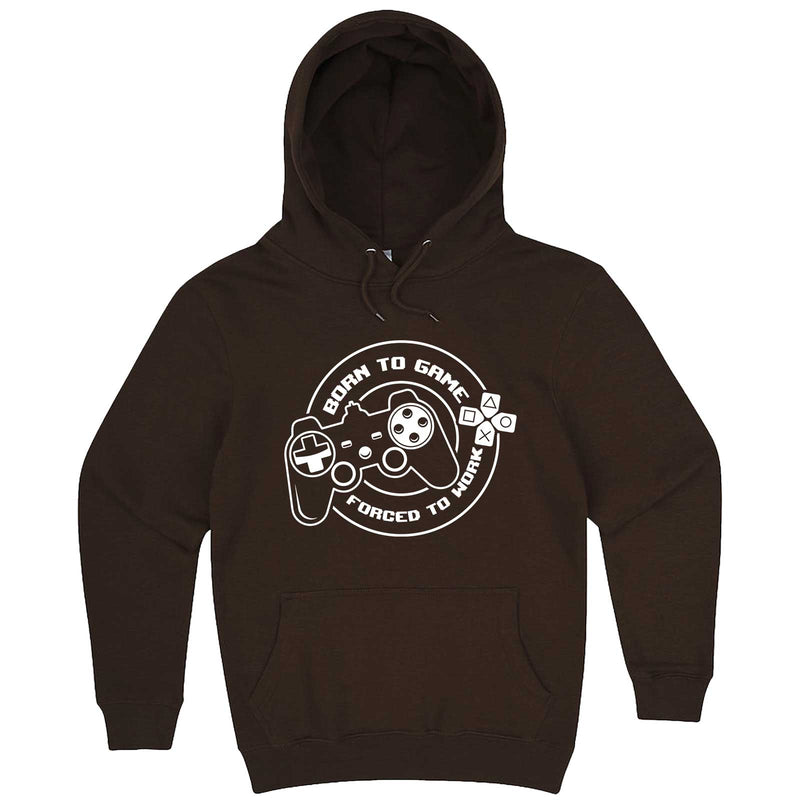 """Born to Game, Forced to Work"" hoodie, 3XL, Chestnut"