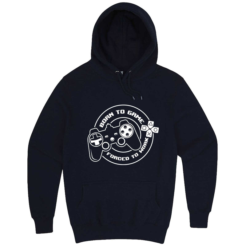 """Born to Game, Forced to Work"" hoodie, 3XL, Navy"