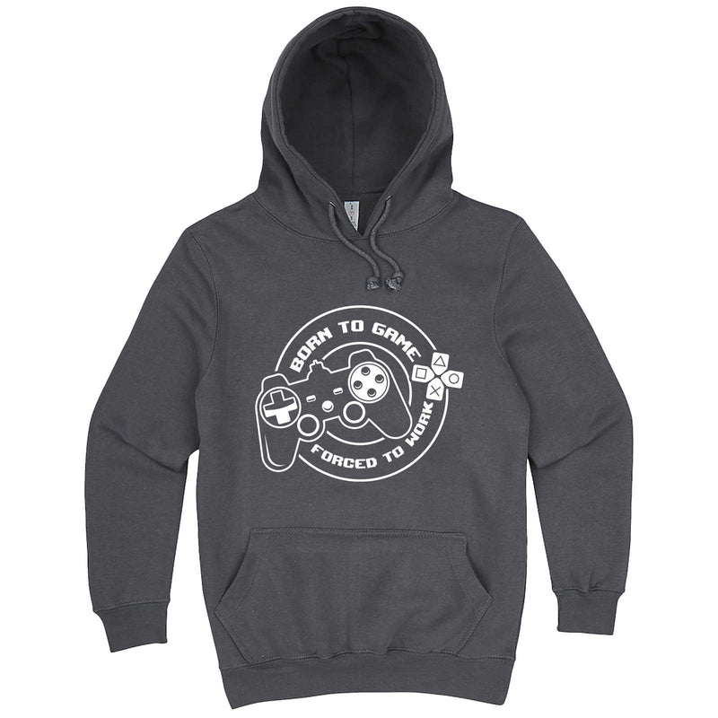 """Born to Game, Forced to Work"" hoodie, 3XL, Storm"