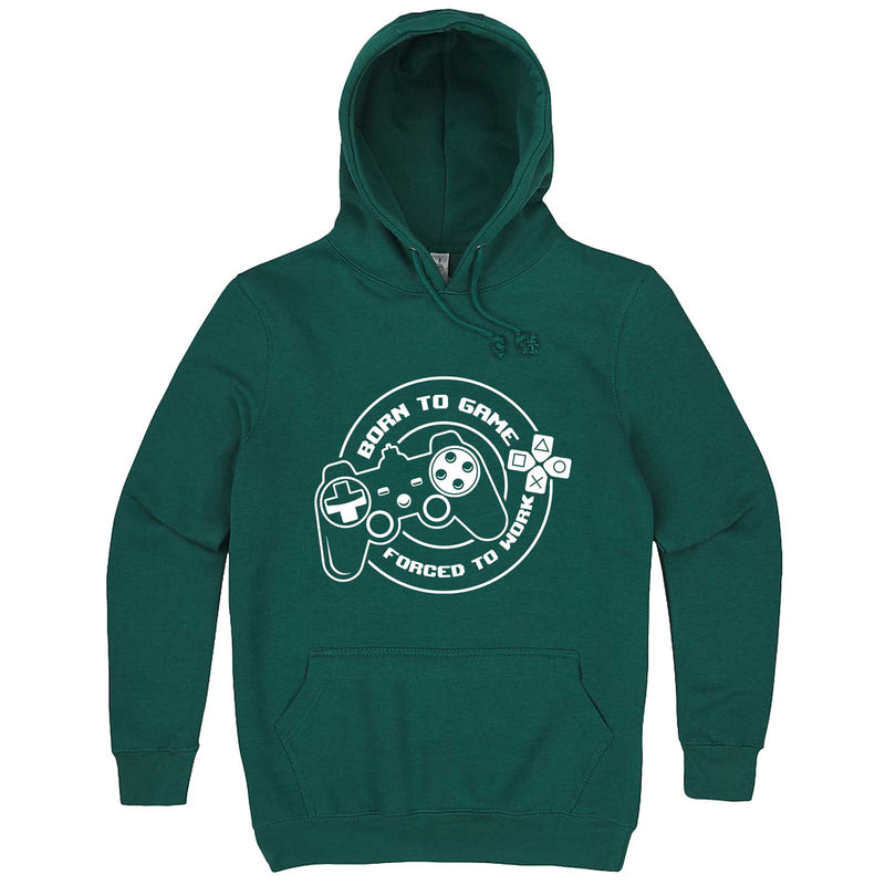 """Born to Game, Forced to Work"" hoodie, 3XL, Teal"