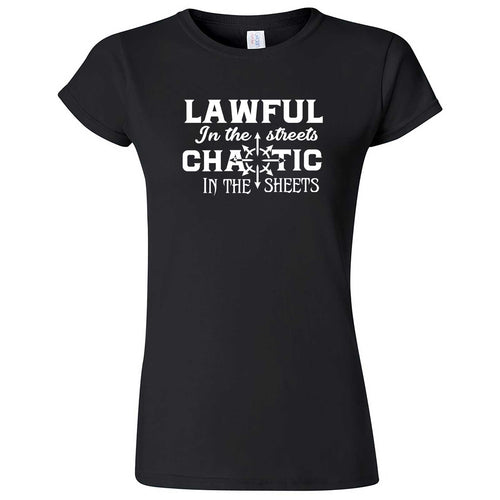 """Lawful in the Streets, Chaotic in the Sheets"" women's t-shirt Black"