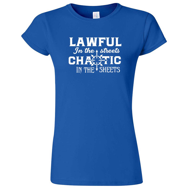 """Lawful in the Streets, Chaotic in the Sheets"" women's t-shirt Royal Blue"