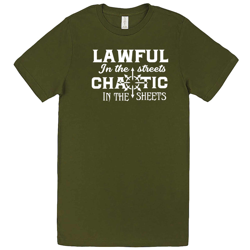 """Lawful in the Streets, Chaotic in the Sheets"" men's t-shirt Army Green"