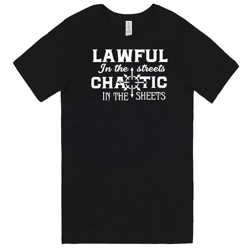 """Lawful in the Streets, Chaotic in the Sheets"" men's t-shirt Black"