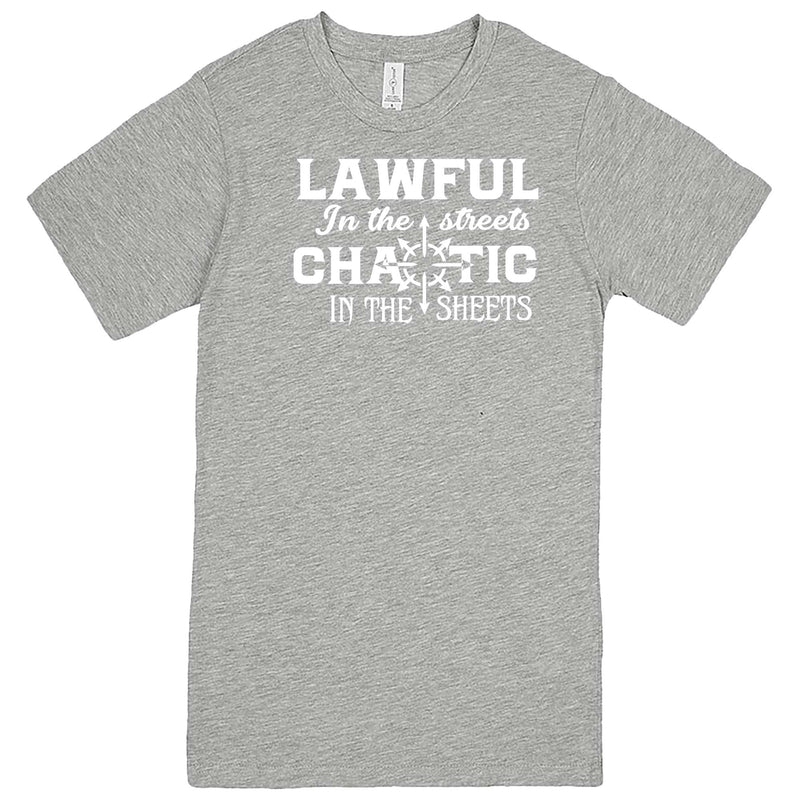 """Lawful in the Streets, Chaotic in the Sheets"" men's t-shirt Heather Grey"