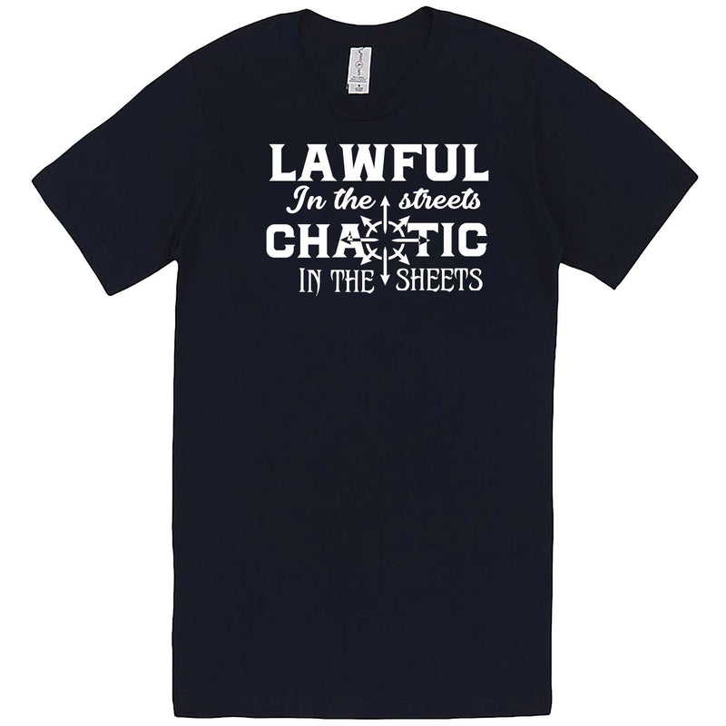 """Lawful in the Streets, Chaotic in the Sheets"" men's t-shirt Navy"
