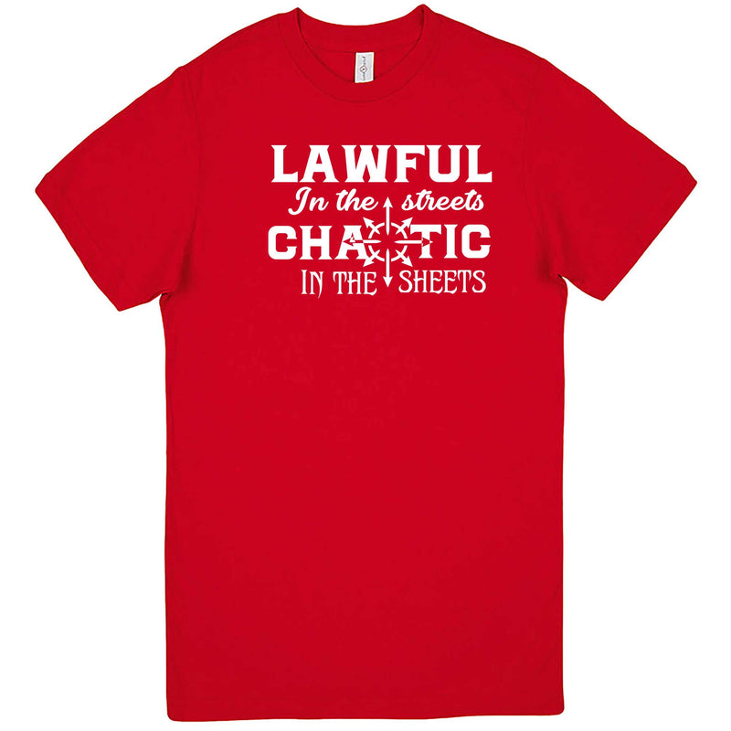 """Lawful in the Streets, Chaotic in the Sheets"" men's t-shirt Red"