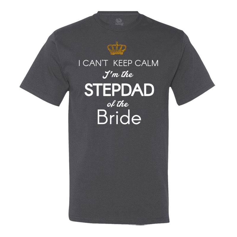 I Can't Keep Calm, I'M The Stepdad Of The Bride